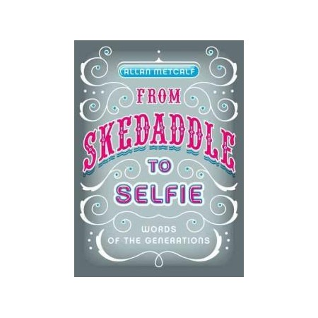 GIVEAWAY: Win From Skedaddle to Selfie by Allan Metcalf
