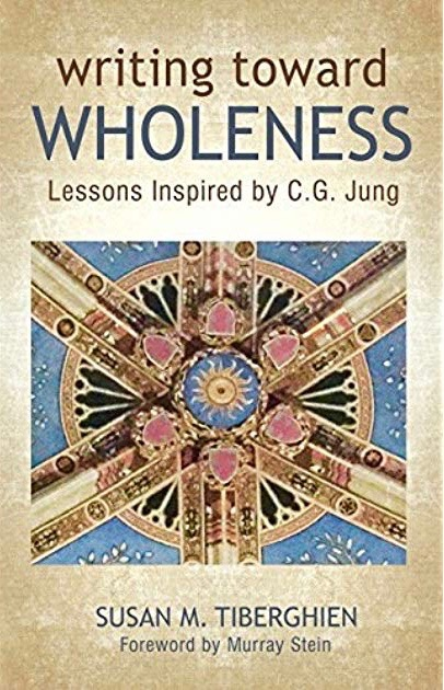 Writing Towards Wholeness by Susan M. Tiberghien