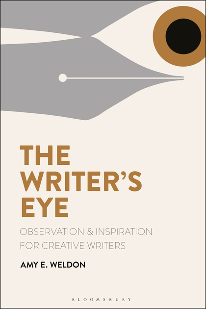 The Writer's Eye by Amy E. Weldon