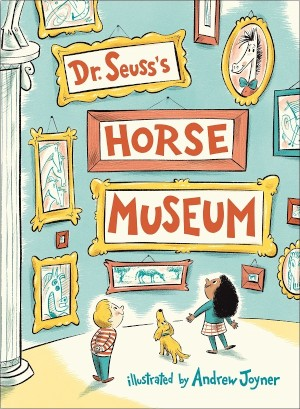 the cover of dr. seuss's horse museum shows two children and a dog gazing at colorful horse artwork