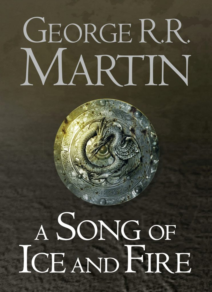 A Song of Ice & Fire by George R. R. Martin