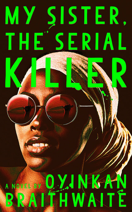 My Sister, the Serial Killer is one of the six semifinalists for the 2019 Women's Prize for Fiction