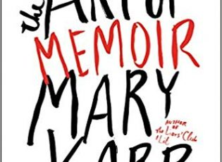 Our list of recommended reading for memoirist includes The Art of Memoir by Mary Karr