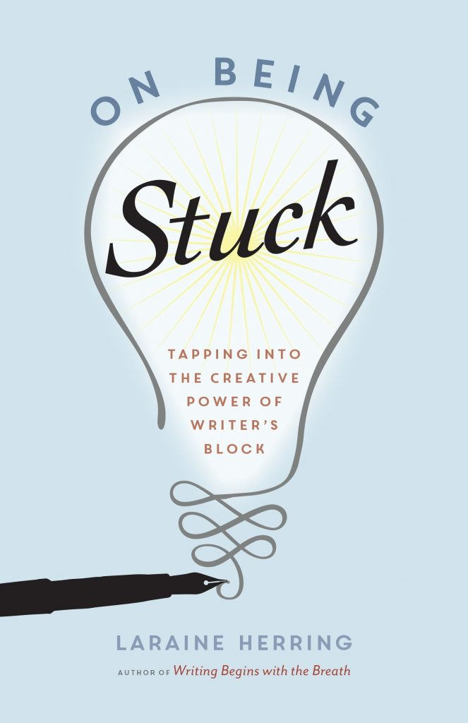 The cover of On Being Stuck: Tapping into the Creative Power of Writer's Block by Laraine Herring shows a white lightbulb on a pastel blue background with a pen beneath.