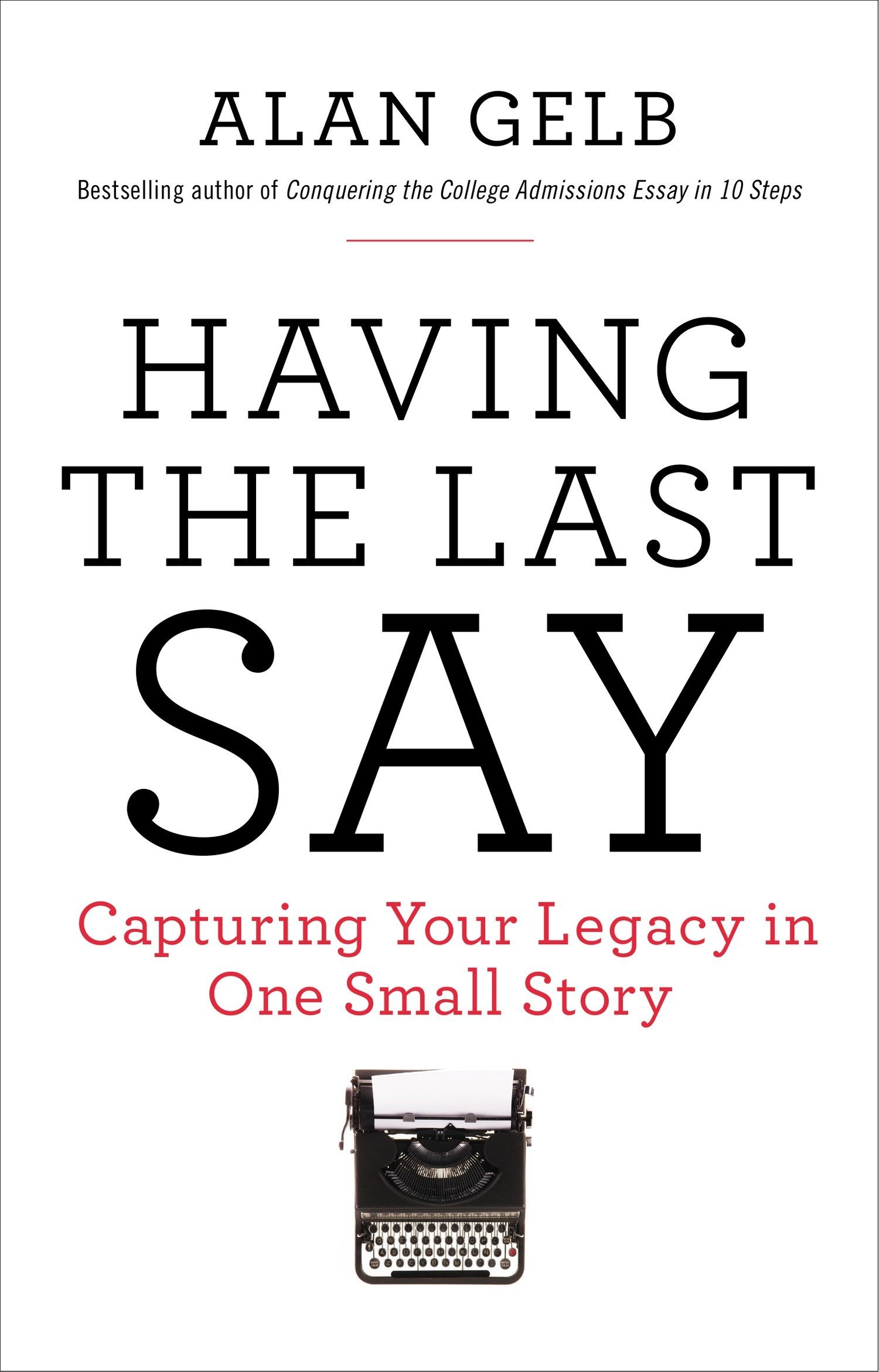Having the Last Say by Alan Gelb features a crisp white cover, bold text, with a small photo of a typewriter at the bottom.