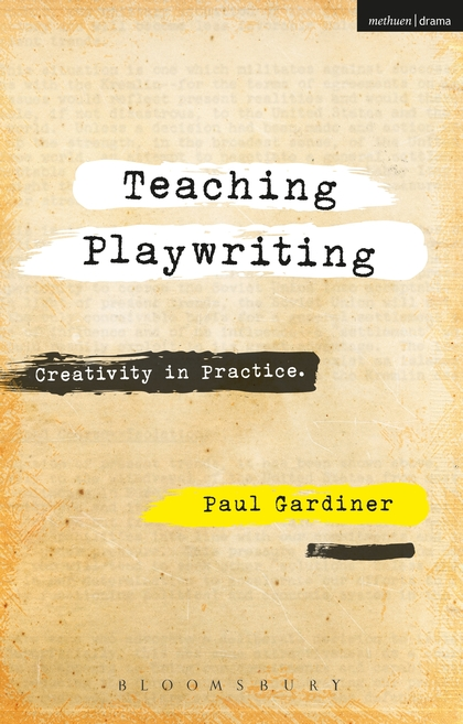 Teaching Playwriting by Paul Gardiner. The cover features text in a typewriter font on a plain light brown background.