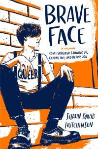 Brave Face by Shaun David Hutchinson
