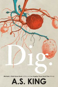 Dig by A.S. King is the 2020 Printz Medal winner