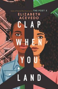 Clap When You Land is one of our Summer Book Preview 2020 picks for YA/MG