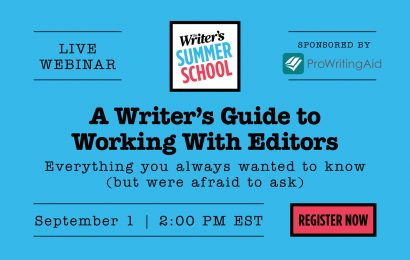 The Writer's Summer School: A Writer's Guide to Working With Editors
